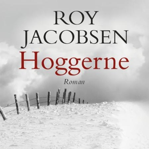 Hoggerne (lydbok) av Roy Jacobsen