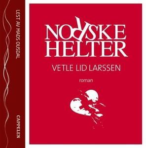 Norske helter (lydbok) av Vetle Lid Larssen
