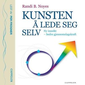 Kunsten å lede seg selv (lydbok) av Randi B.