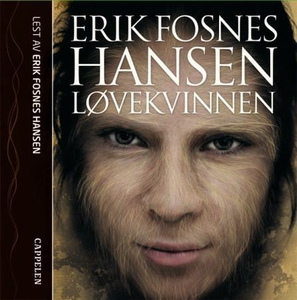 Løvekvinnen (lydbok) av Erik Fosnes Hansen