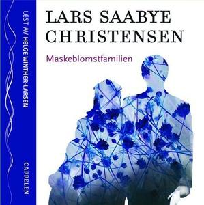 Maskeblomstfamilien (lydbok) av Lars Saabye C