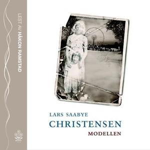 Modellen (lydbok) av Lars Saabye Christensen