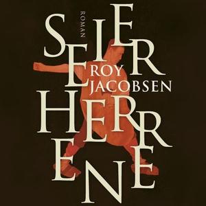 Seierherrene (lydbok) av Roy Jacobsen