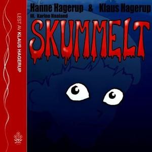 Skummelt (lydbok) av Hanne Hagerup, Klaus Hag