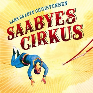 Saabyes cirkus (lydbok) av Lars Saabye Christ
