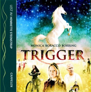 Trigger (lydbok) av Monica Boracco Borring