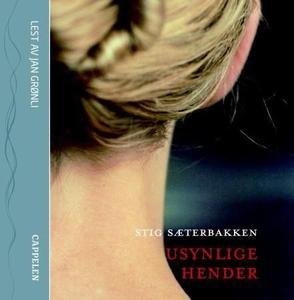 Usynlige hender (lydbok) av Stig Sæterbakken