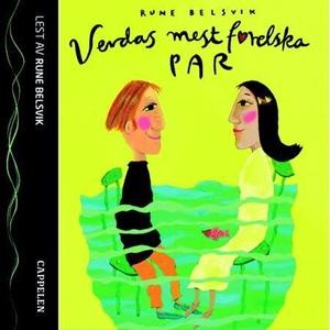 Verdas mest forelska par (lydbok) av Rune Bel
