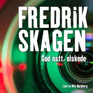 God natt, elskede (lydbok) av Fredrik Skagen