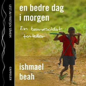 En bedre dag i morgen (lydbok) av Ishmael Bea