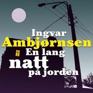 En lang natt på jorden (lydbok) av Ingvar Amb