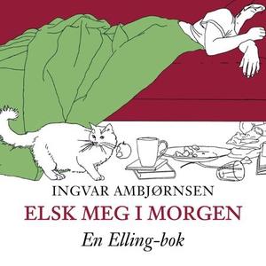 Elsk meg i morgen (lydbok) av Ingvar Ambjørns