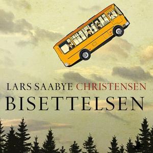 Bisettelsen (lydbok) av Lars Saabye Christens