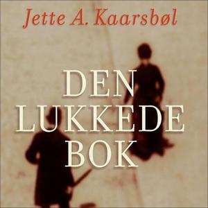 Den lukkede bok (lydbok) av Jette A. Kaarsbøl