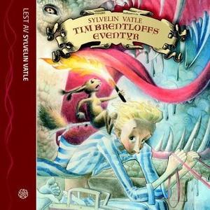 Tim Brentloffs eventyr (lydbok) av Sylvelin V