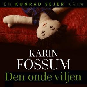 Den onde viljen (lydbok) av Karin Fossum