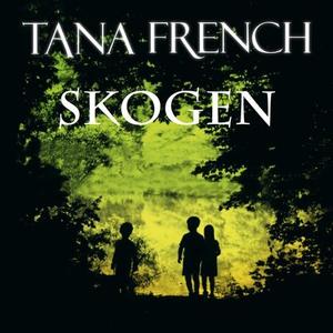Skogen (lydbok) av Tana French