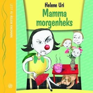 Mamma morgenheks (lydbok) av Helene Uri