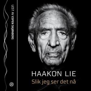Slik jeg ser det nå (lydbok) av Haakon Lie