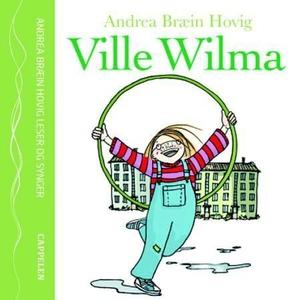 Ville Wilma (lydbok) av Andrea Bræin Hovig