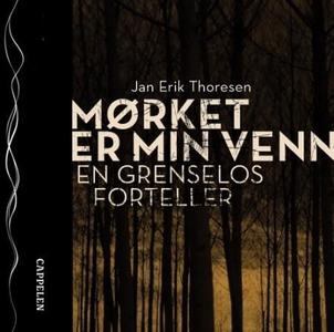 Mørket er min venn (lydbok) av Jan Erik Thore