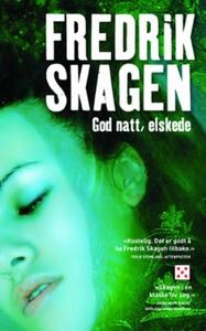 God natt, elskede (ebok) av Fredrik Skagen