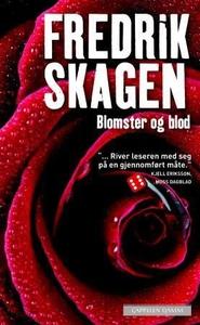 Blomster og blod (ebok) av Fredrik Skagen