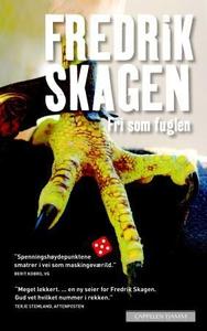 Fri som fuglen (ebok) av Fredrik Skagen