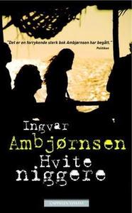Hvite niggere (ebok) av Ingvar Ambjørnsen
