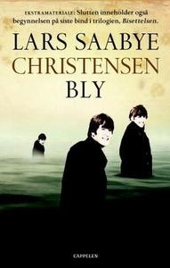 Bly (ebok) av Lars Saabye Christensen