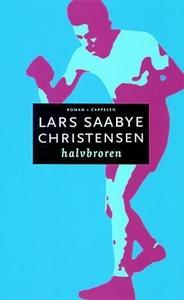 Halvbroren (ebok) av Lars Saabye Christensen