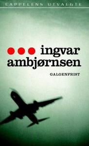Galgenfrist (ebok) av Ingvar Ambjørnsen