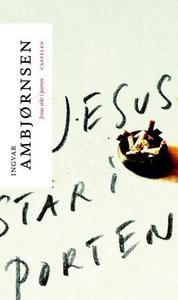 Jesus står i porten (ebok) av Ingvar Ambjørns
