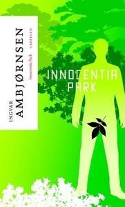 Innocentia park (ebok) av Ingvar Ambjørnsen