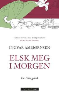 Elsk meg i morgen (ebok) av Ingvar Ambjørnsen