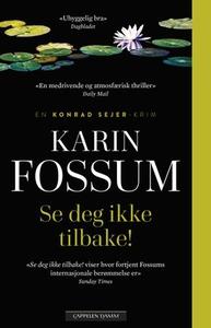 Se deg ikke tilbake! (ebok) av Karin Fossum