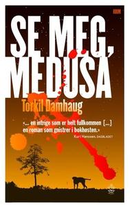 Se meg, Medusa (ebok) av Torkil Damhaug