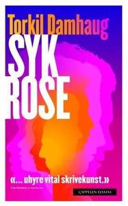 Syk rose (ebok) av Torkil Damhaug