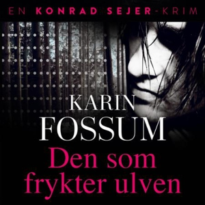 Den som frykter ulven (lydbok) av Karin Fossu