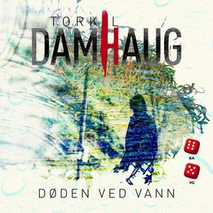 Døden ved vann (lydbok) av Torkil Damhaug