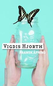 Fransk åpning (ebok) av Vigdis Hjorth