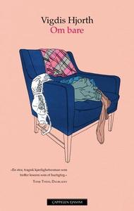 Om bare (ebok) av Vigdis Hjorth