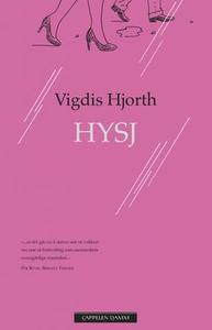 Hysj (ebok) av Vigdis Hjorth
