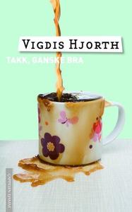 Takk, ganske bra (ebok) av Vigdis Hjorth