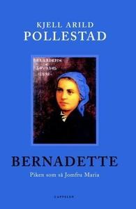 Bernadette (ebok) av Kjell Arild Pollestad