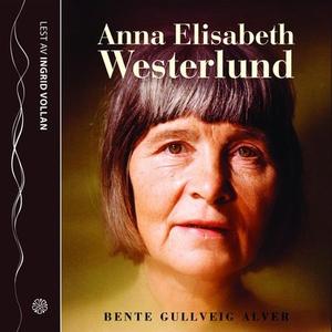 Anna Elisabeth Westerlund (lydbok) av Bente G
