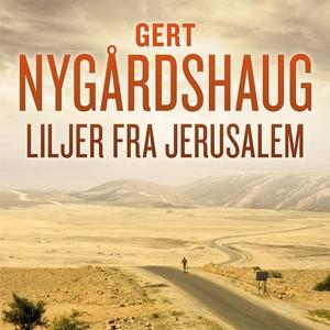 Liljer fra Jerusalem (lydbok) av Gert Nygårds