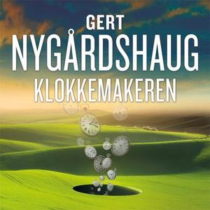 Klokkemakeren (lydbok) av Gert Nygårdshaug
