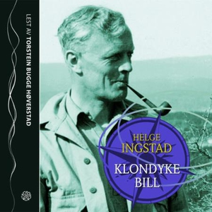 Klondyke Bill (lydbok) av Helge Ingstad