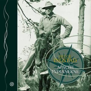 Apache-indianerne (lydbok) av Helge Ingstad